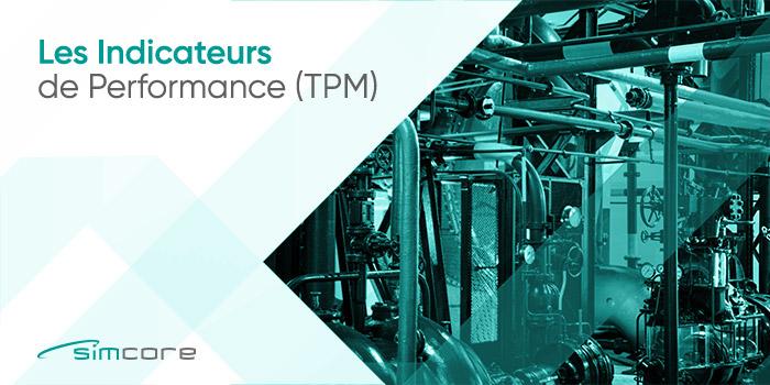Les indicateurs de performance (TPM)