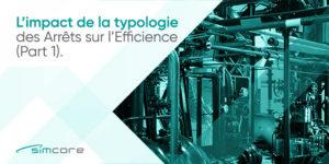 'impact de la typologie des arrêts sur l'efficience-(Part1)